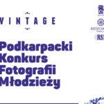 """Podkarpacki Konkurs Fotografii Młodzieży – """"Ja z babcią, ja z dziadkiem"""""""